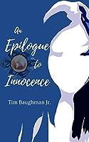 An Epilogue to Innocence