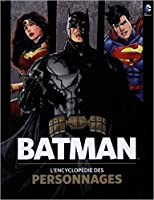 Batman : L'Encyclopédie des personnages
