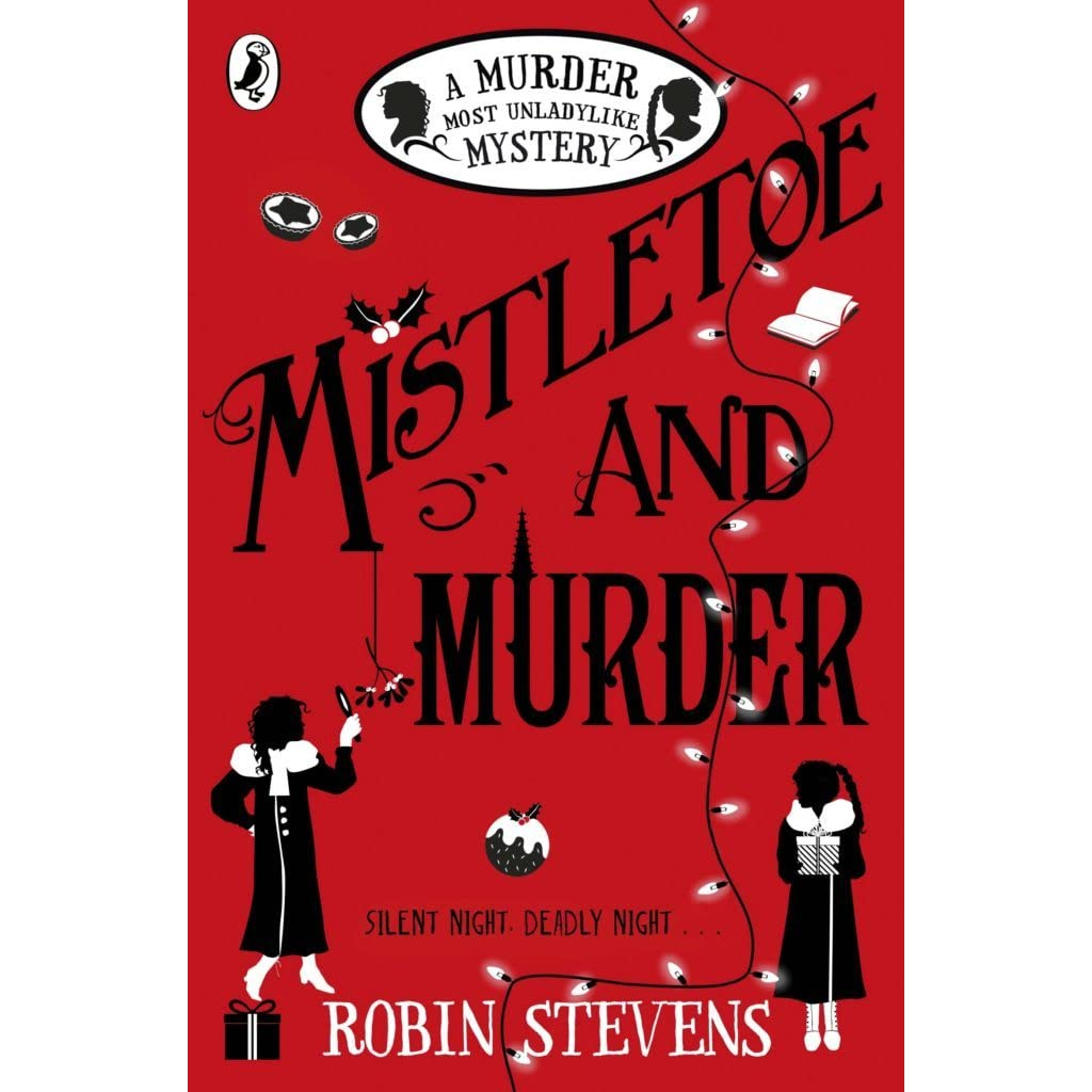 Mistletoe and Murder (Murder Most Unladylike Mysteries, #5) by Robin ...