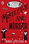 Mistletoe and Murder (Murder Most Unladylike Mysteries, #5)