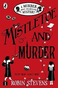Mistletoe and Murder (Murder Most Unladylike Mysteries, #5)