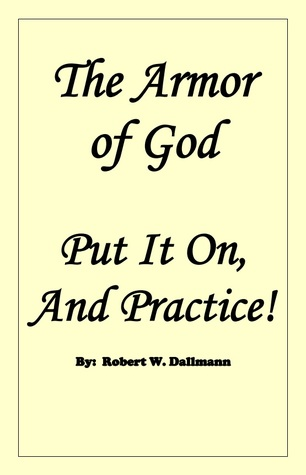 The Armor of God: Put it on, and Practice!