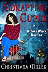 Kidnapping Cupid (ToadWitch #3)