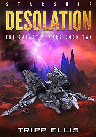 Starship Desolation (The Galactic Wars, #2)