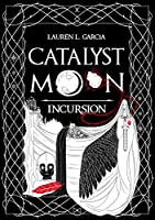 Catalyst Moon: Incursion (Book 1)