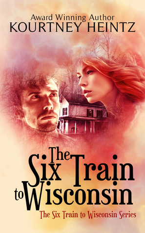 The Six Train to Wisconsin (The Six Train to Wisconsin #1)
