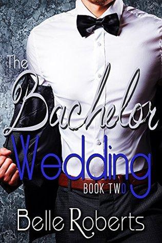 The Bachelor Wedding: Part Two (A BBW Alpha Billionaire Romance)
