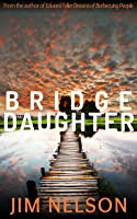 Bridge Daughter (Bridge Daughter #1)