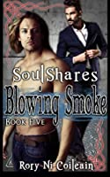 Blowing Smoke: Book Five of the SoulShares Series (Volume 5)