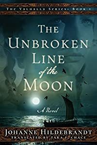 The Unbroken Line of the Moon (Sagan om Valhalla #4; Valhalla #1)