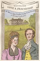 Love & Friendship: In Which Jane Austen's Lady Susan Vernon Is Entirely Vindicated