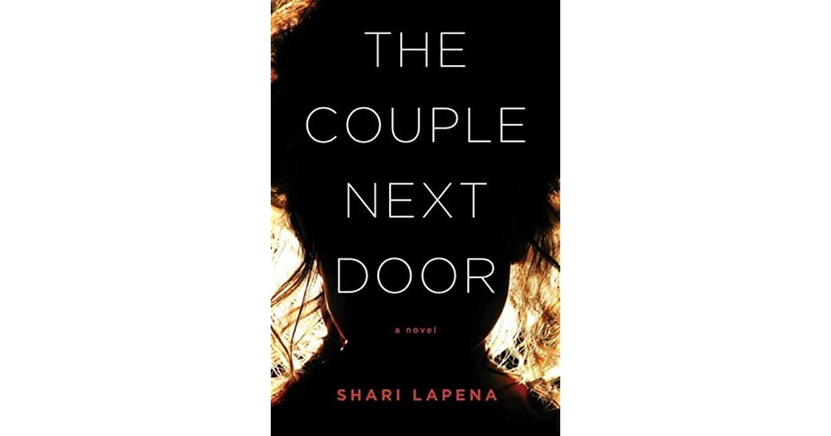 The Couple Next Door A Novel By Shari Lapena