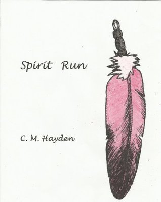 "Spirit Run: Sequal to: ""An American Veteran's Journey"" (An American Veteran's Story Book 1)"
