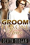 Groom For One Year