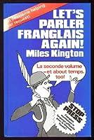 Let's Parler Franglais Again!