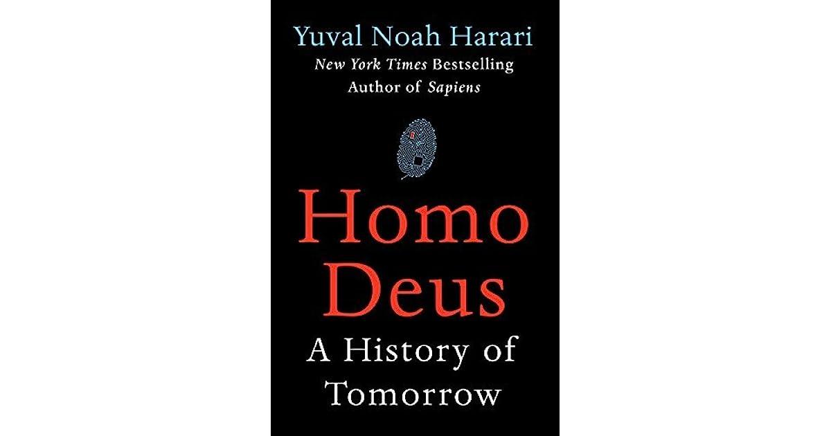 Homo Deus: A History of Tomorrow by Yuval Noah Harari