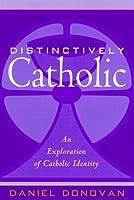 Distinctively Catholic: An Exploration of Catholic Identity