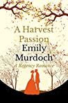 A Harvest Passion by Emily  Murdoch