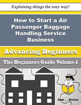 How to Start a Air Passenger Baggage Handling Service Business (Beginners Guide)