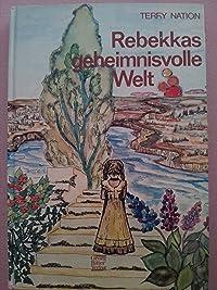 Rebekkas geheimnisvolle Welt. Die Reise zum verbotenen Planeten