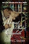 Dearest Bloodiest Elizabeth (The Confession of Mr. Darcy, Vampire #2)