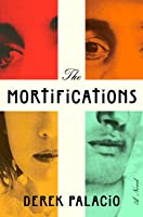 The Mortifications: A Novel