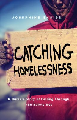 Catching Homelessness: A Nurse's Story of Falling Through the Safety Net