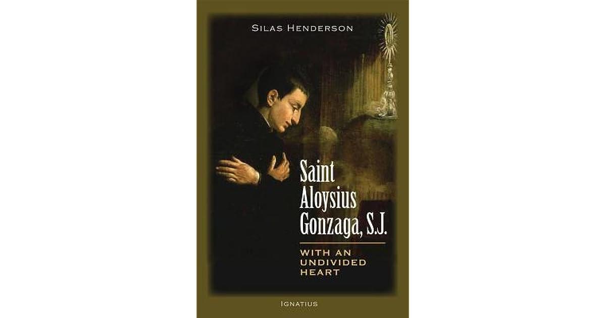 Saint Aloysius Gonzaga S J With An Undivided Heart By