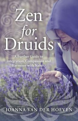 Zen for Druids by Joanna Van Hoeven