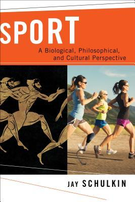 Sport A Biological, Philosophical, and Cultural Perspective