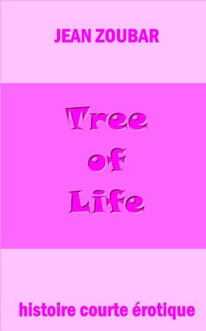 Tree of life (Histoire courte érotique t. 3) Jean Zoubar