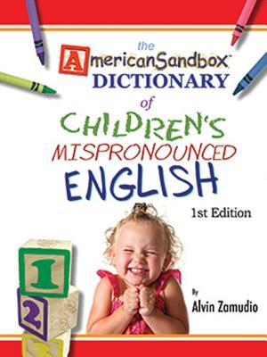 The American Sandbox Dictionary of Children's Mispronounced English