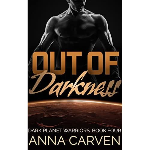 Warriors Book Series Review: Out Of Darkness (Dark Planet Warriors, #4) By Anna Carven