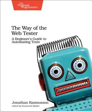 The Way of the Web Tester by Jonathan Rasmusson