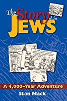 The Story of the Jews: A 4,000-Year Adventure a Graphic History Book
