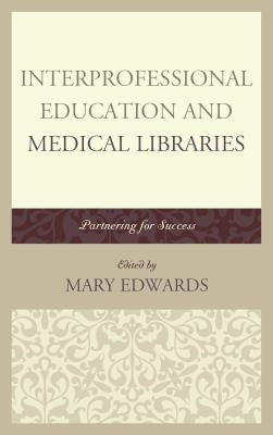 Interprofessional Education and Medical Libraries Partnering for Success