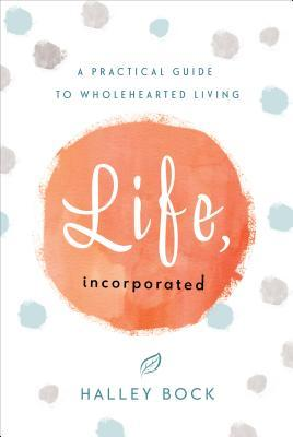 Life, Incorporated - Halley Bock