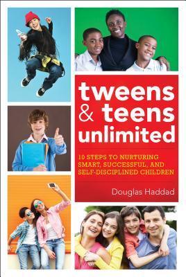 Tweens and Teens Unlimited by Douglas Haddad