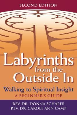 Labyrinths from the Outside in 2/E: Walking to Spiritual Insight a Beginner's Guide
