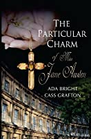 The Particular Charm of Miss Jane Austen