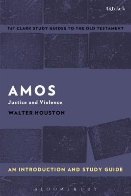 Amos: An Introduction and Study Guide: Justice and Violence