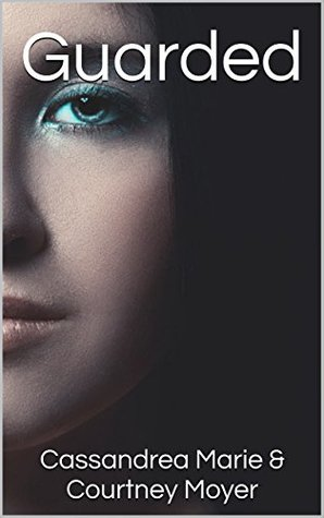 Guarded (The Guarded Series Book 1)