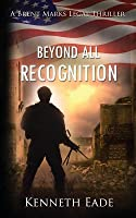 Beyond All Recognition: A Brent Marks Legal Thriller
