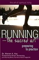 Running--The Sacred Art: Preparing to Practice