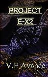 Project E-X2