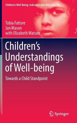 Children's Understandings of Well-being Towards a Child Standpoint