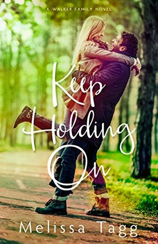 Keep Holding On (Walker Family, #3)