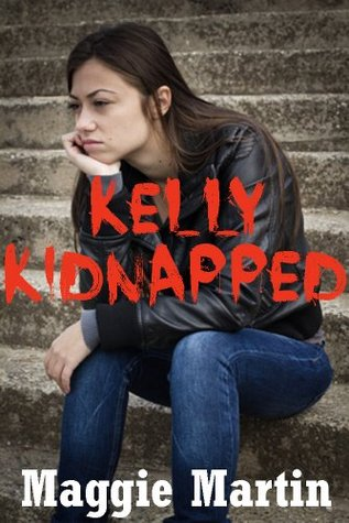 Kelly Kidnapped: A Young Adult Horror Story (Kelly's Freedom Book 1)