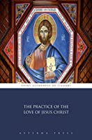 The Practice of the Love of Jesus Christ (Illustrated)