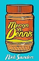 Mervyn vs. Dennis